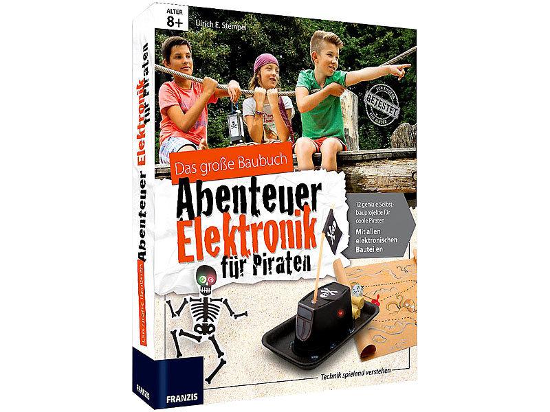 FRANZIS Das große Baubuch: Abenteuer Elektronik für Piraten